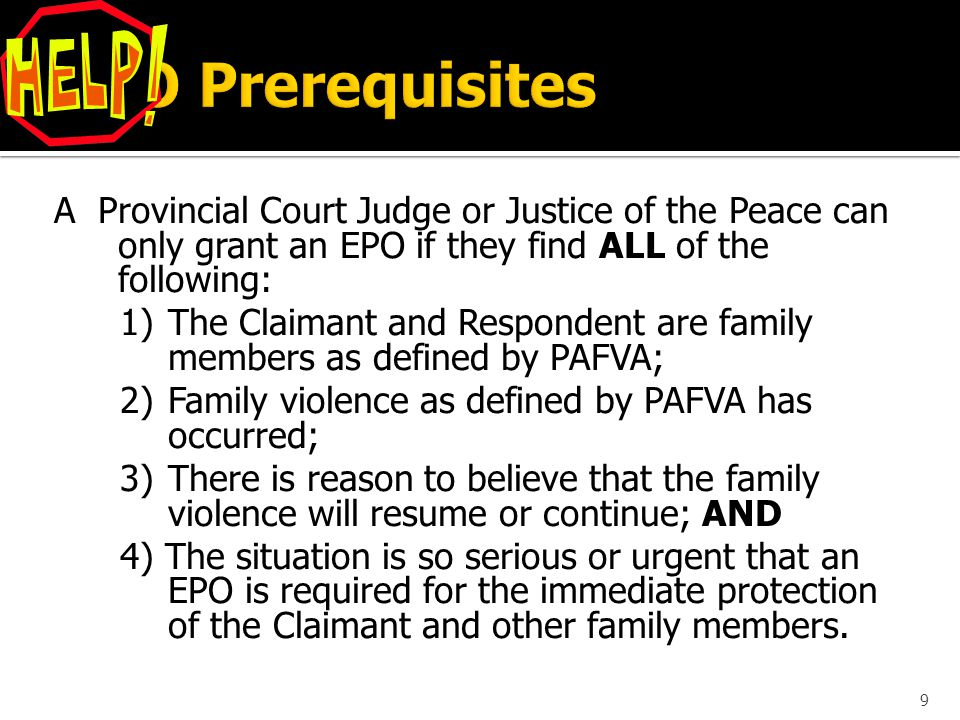  The Claimant is required to take copies of the EPO to the Downtown Police station or to their local RCMP detachment.