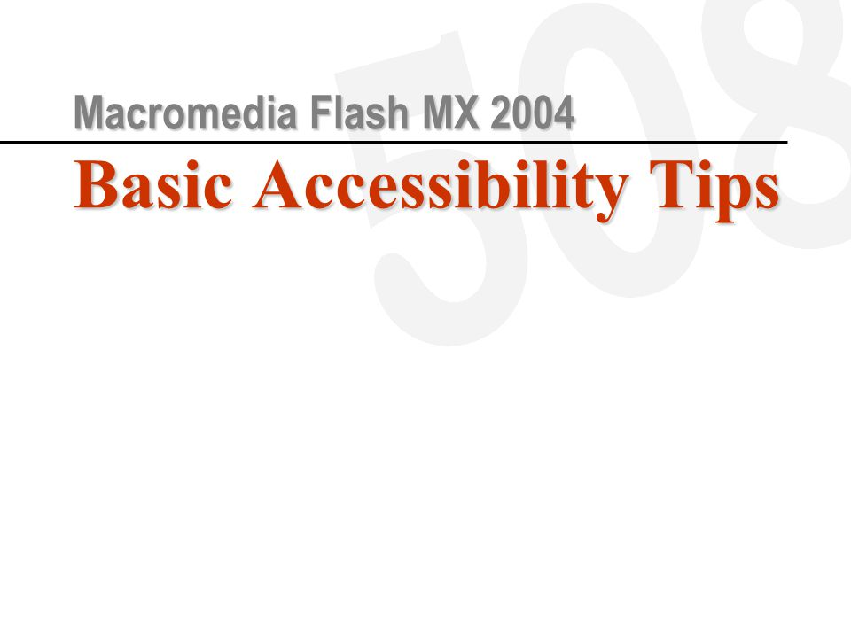 Macromedia Flash MX 2004 Basic Accessibility Tips