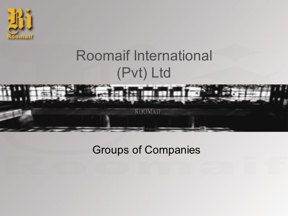 Roomaif International (Pvt) Ltd Groups of Companies
