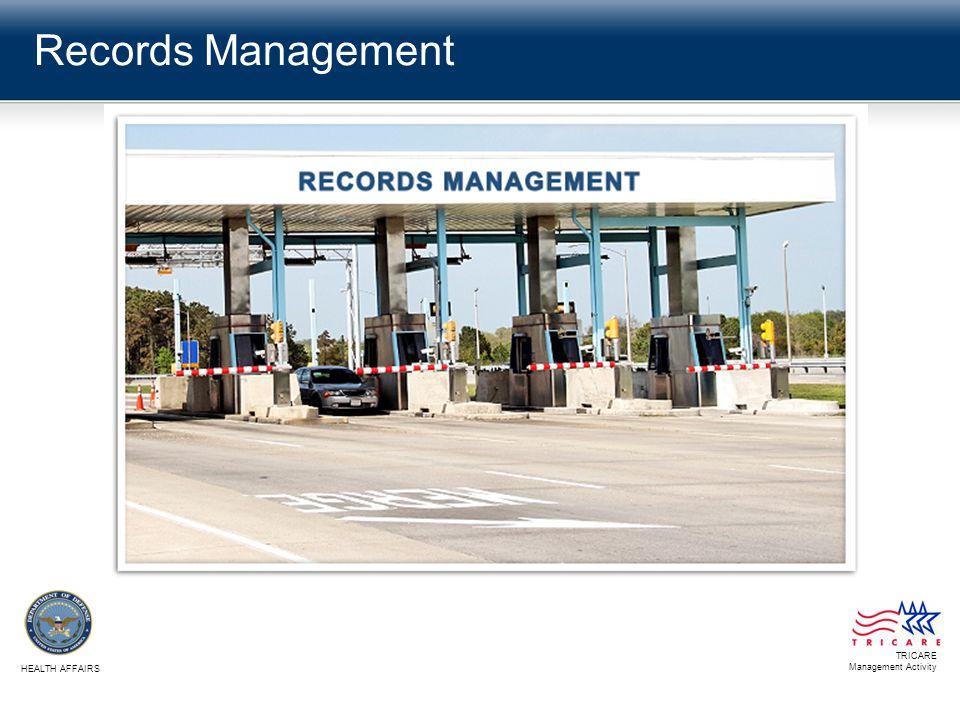 Records Management TRICARE Management Activity HEALTH AFFAIRS