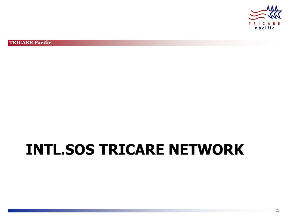 TRICARE Pacific 22 INTL.SOS TRICARE NETWORK