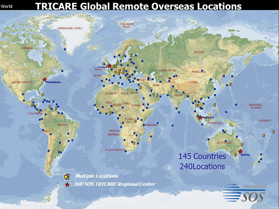 TRICARE Pacific 24 TRICARE Global Remote Overseas Locations 145 Countries 240Locations Multiple Locations Intl SOS TRICARE Regional Center
