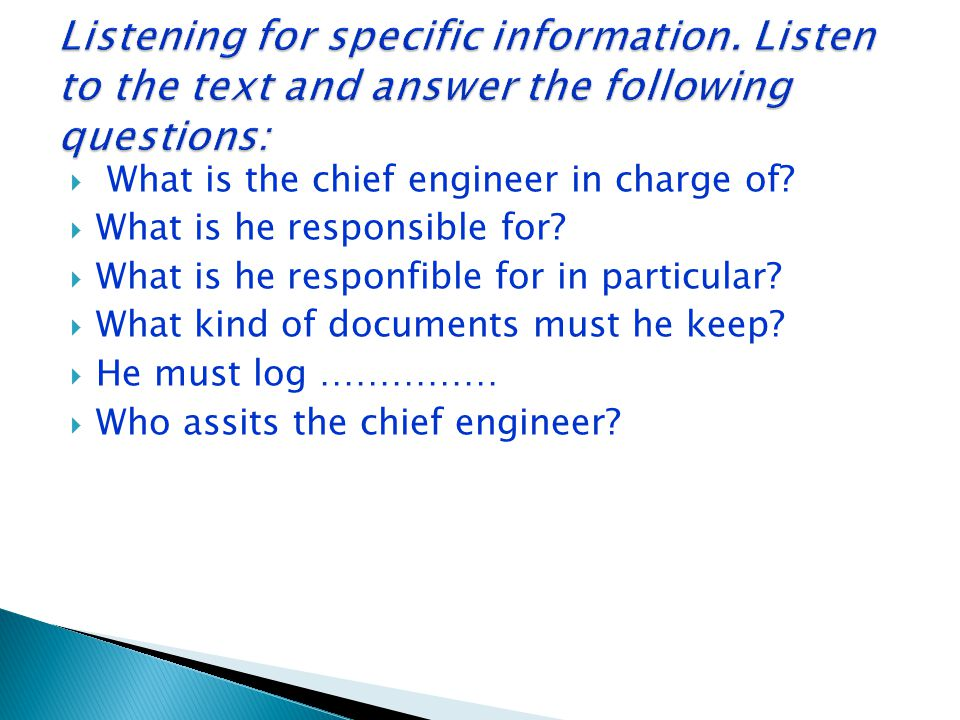  What is the chief engineer in charge of?  What is he responsible for?  What is he responfible for in particular?  What kind of documents must he
