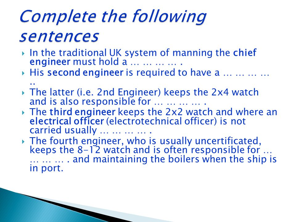  In the traditional UK system of manning the chief engineer must hold a … … … ….  His second engineer is required to have a … … … …..  The latter (