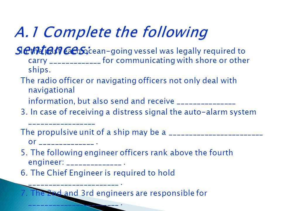 In the past each ocean-going vessel was legally required to carry _____________ for communicating with shore or other ships. The radio officer or navi