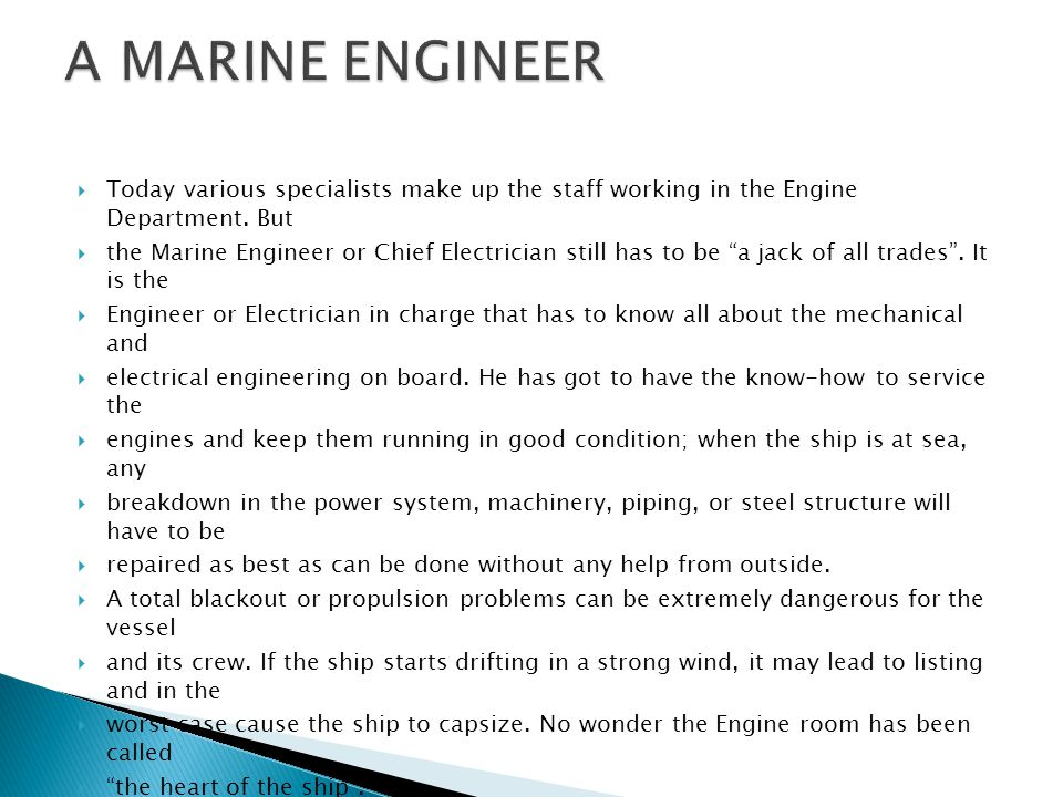 """ Today various specialists make up the staff working in the Engine Department. But  the Marine Engineer or Chief Electrician still has to be """"a jack"""