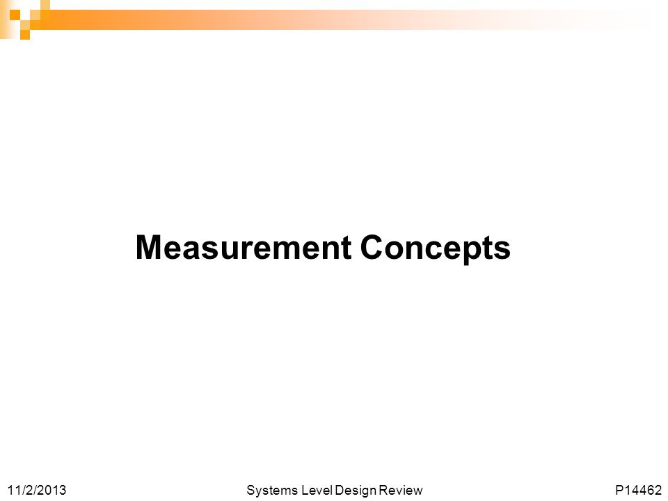 11/2/2013Systems Level Design ReviewP14462 Measurement Concepts