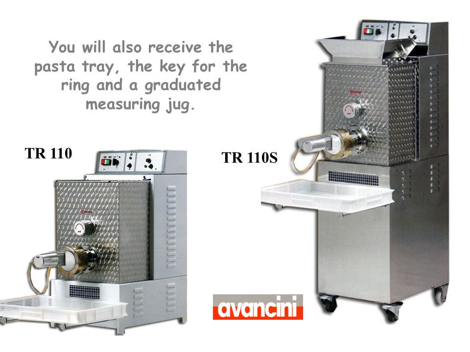You will also receive the pasta tray, the key for the ring and a graduated measuring jug.