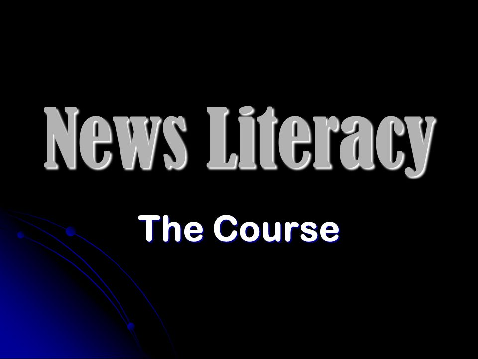 News Literacy The Course