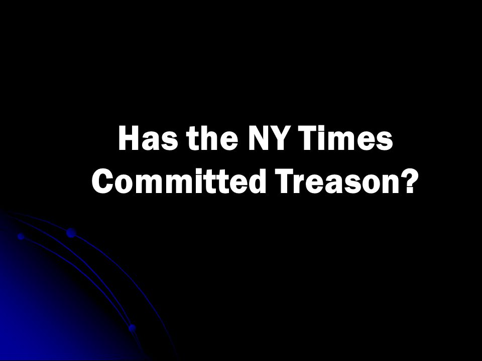 Has the NY Times Committed Treason