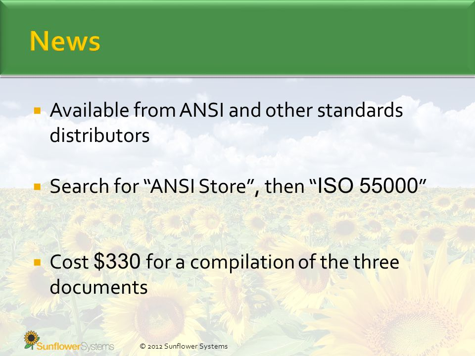  Available from ANSI and other standards distributors  Search for ANSI Store , then ISO  Cost $330 for a compilation of the three documents © 2012 Sunflower Systems