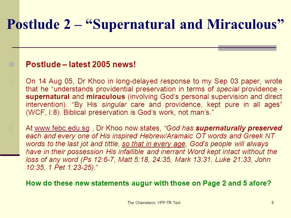 The Chameleon VPP-TR Text8 Postlude 2 – Supernatural and Miraculous Postlude – latest 2005 news.