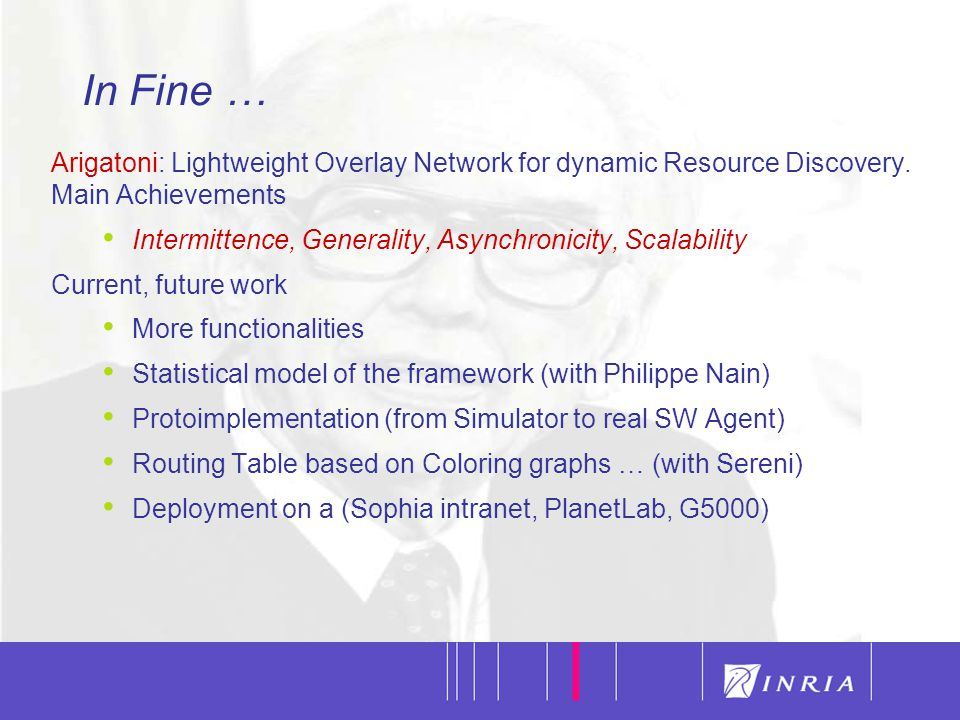 34 In Fine … Arigatoni: Lightweight Overlay Network for dynamic Resource Discovery.