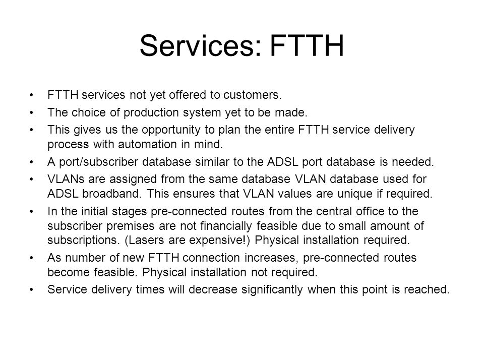 Services: FTTH FTTH services not yet offered to customers.