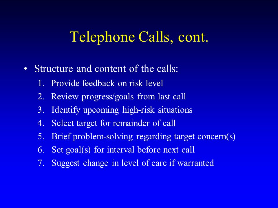 Telephone Calls, cont. Structure and content of the calls: 1.