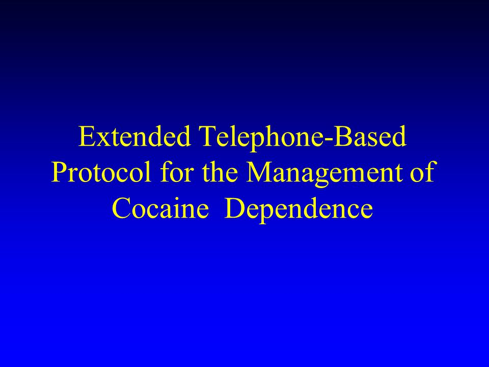 Extended Telephone-Based Protocol for the Management of Cocaine Dependence
