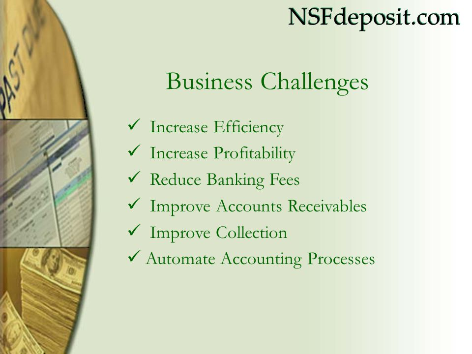 NSFdeposit.com Benefits Minimal training required.