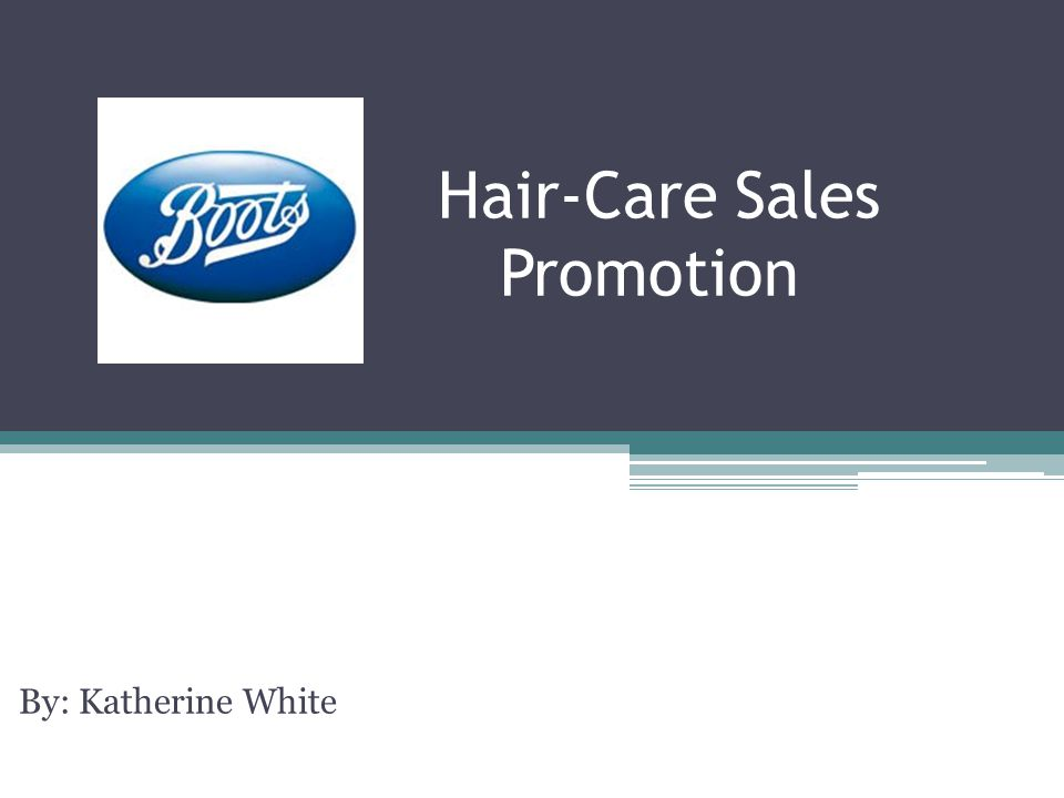 Hair-Care Sales Promotion By: Katherine White