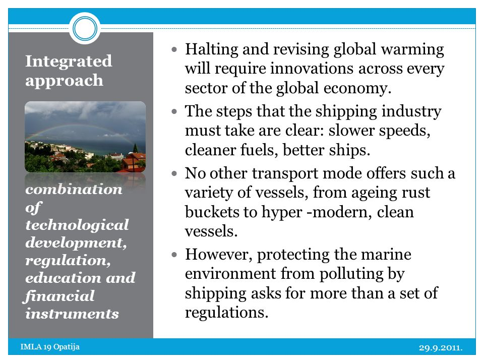Integrated approach combination of technological development, regulation, education and financial instruments Halting and revising global warming will