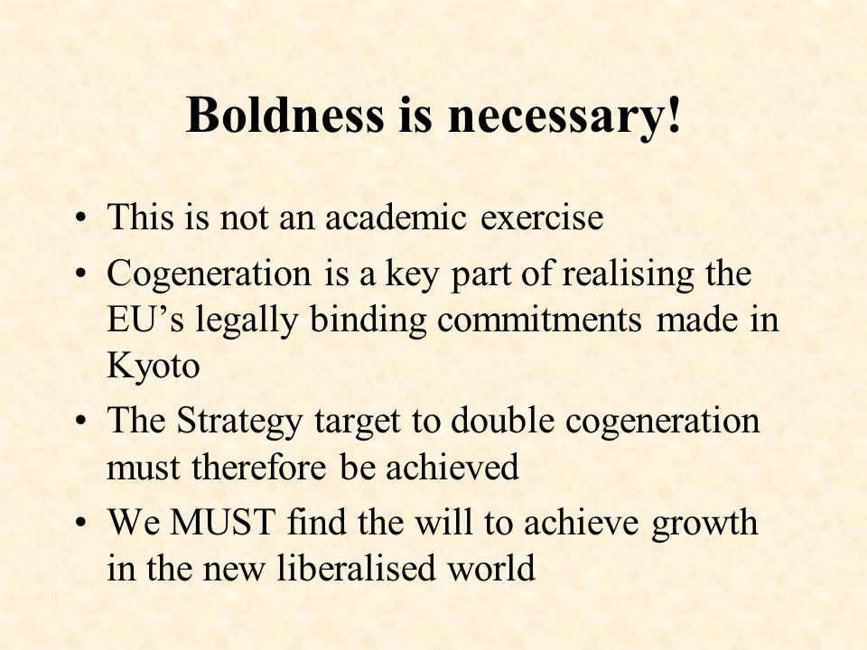 Boldness is necessary.