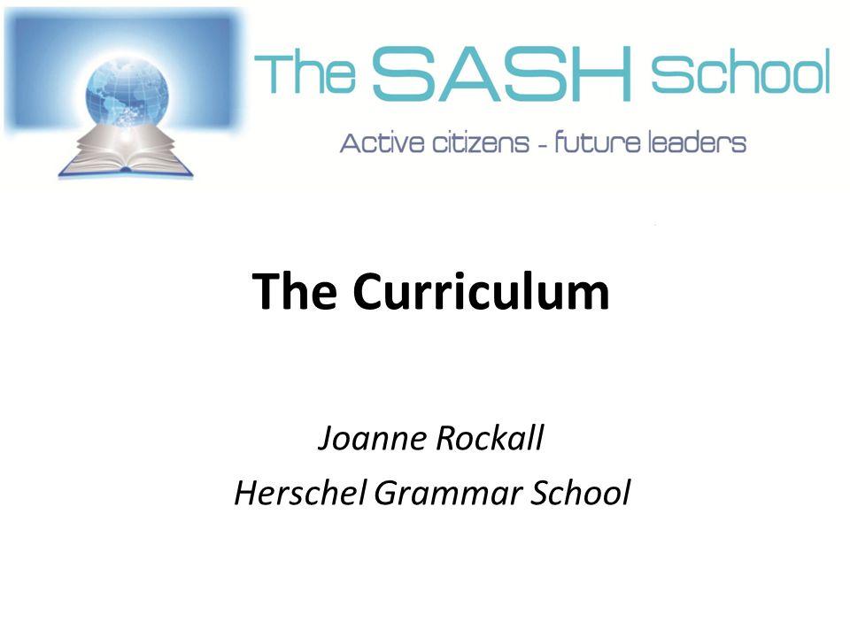 The Curriculum Joanne Rockall Herschel Grammar School