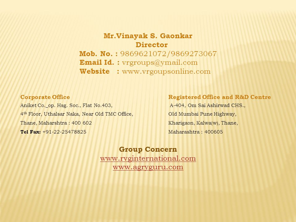 Mr.Vinayak S. Gaonkar Director Mob. No. : 9869621072/9869273067 Email Id.