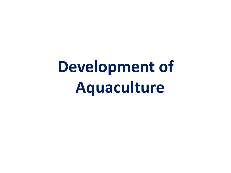 Development of Aquaculture