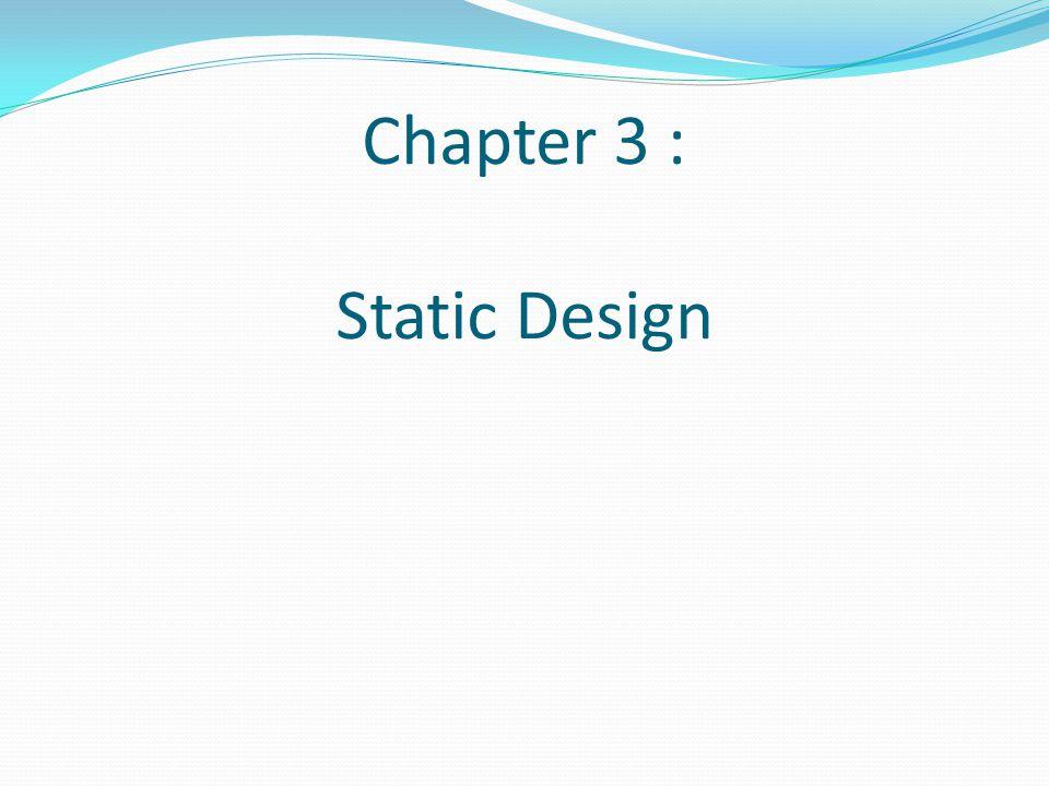 Chapter 3 : Static Design