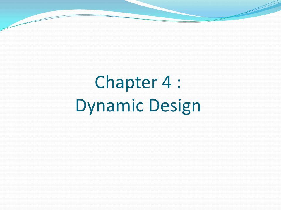 Chapter 4 : Dynamic Design