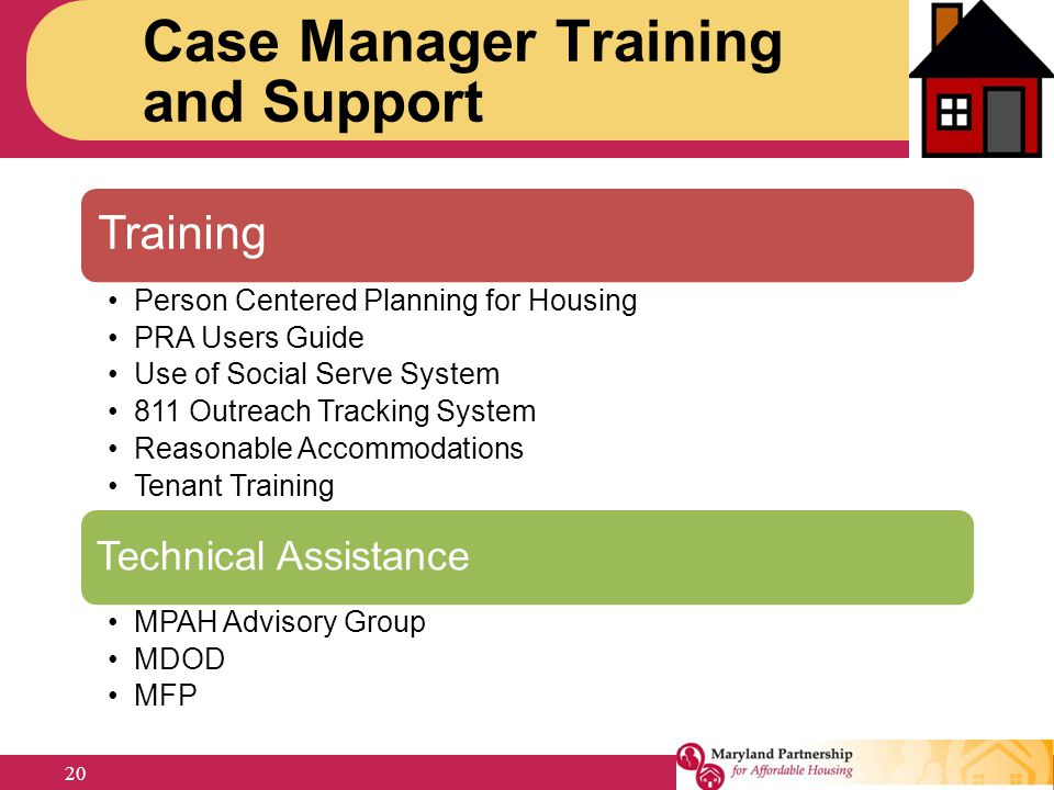 Training Person Centered Planning for Housing PRA Users Guide Use of Social Serve System 811 Outreach Tracking System Reasonable Accommodations Tenant