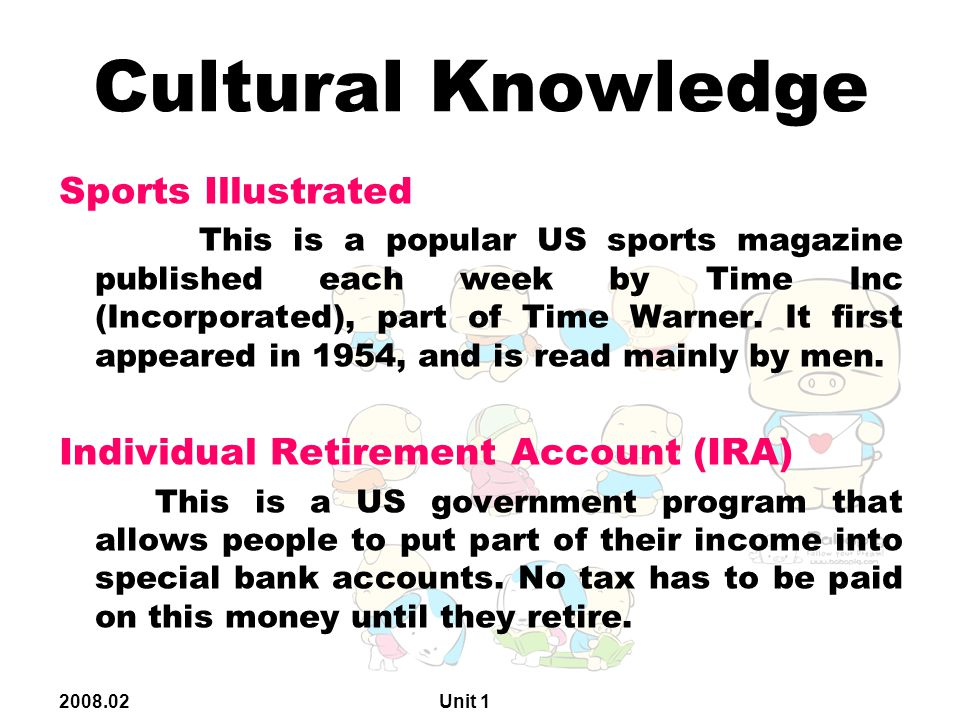2008.02 Unit 1 Cultural Knowledge Sports Illustrated This is a popular US sports magazine published each week by Time Inc (Incorporated), part of Time Warner.