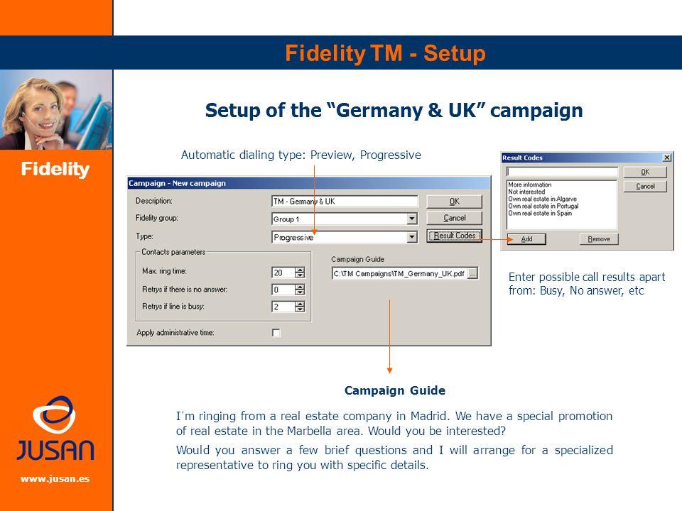 Fidelity www.jusan.es Fidelity TM - Setup Setup of Data Collection Form Supervisor creates the data fields required in the data collection form.