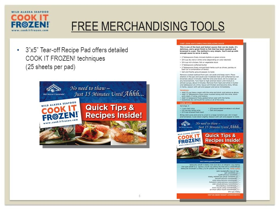 """FREE MERCHANDISING TOOLS 6 3""""x5"""" Tear-off Recipe Pad offers detailed COOK IT FROZEN! techniques (25 sheets per pad)"""