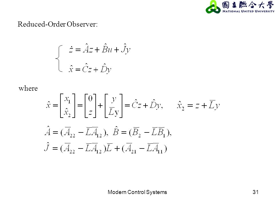 Modern Control Systems31 Reduced-Order Observer: where