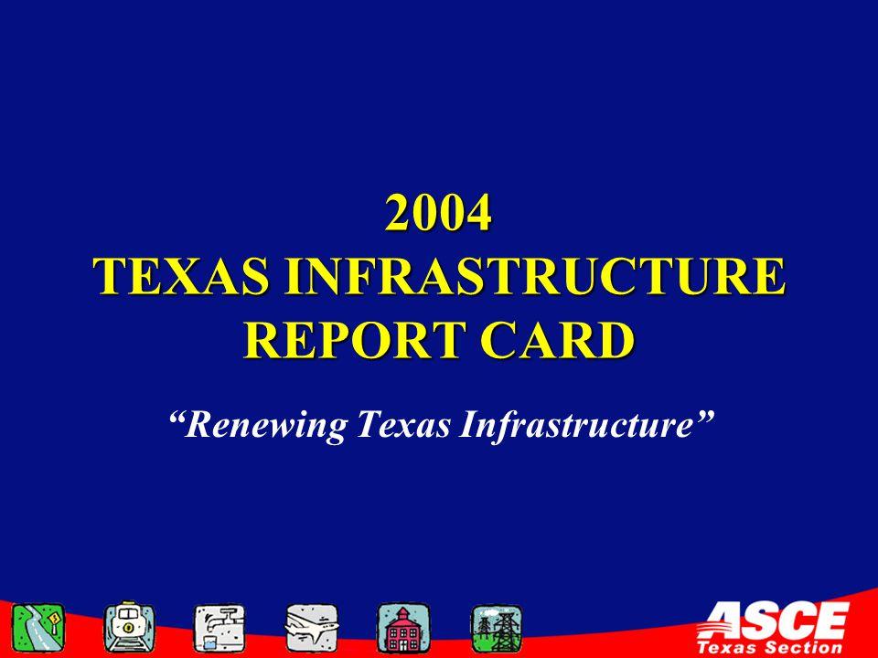 2004 TEXAS INFRASTRUCTURE REPORT CARD Renewing Texas Infrastructure