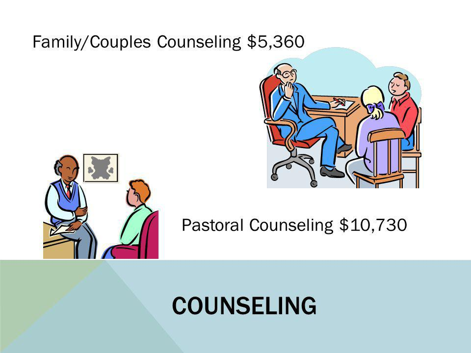 COUNSELING Pastoral Counseling $10,730 Family/Couples Counseling $5,360