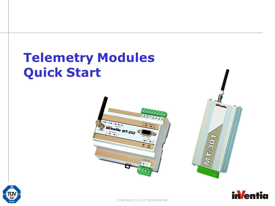 Inventia sp. z o.o. All rights reserved Telemetry Modules Quick Start