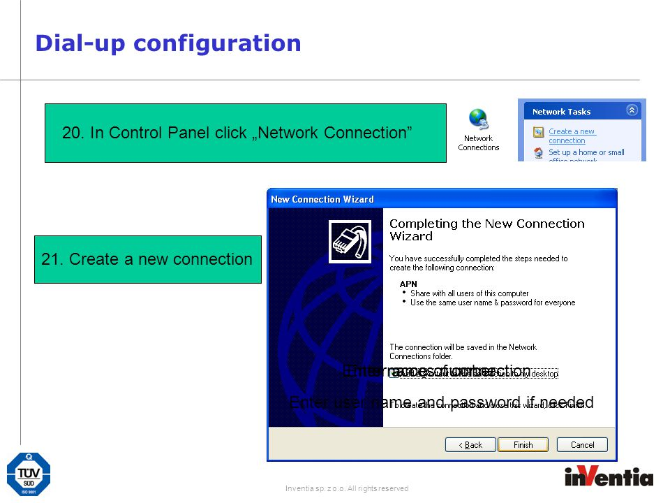 """Inventia sp. z o.o. All rights reserved Dial-up configuration 20. In Control Panel click """"Network Connection"""" 21. Create a new connection Enter acces"""