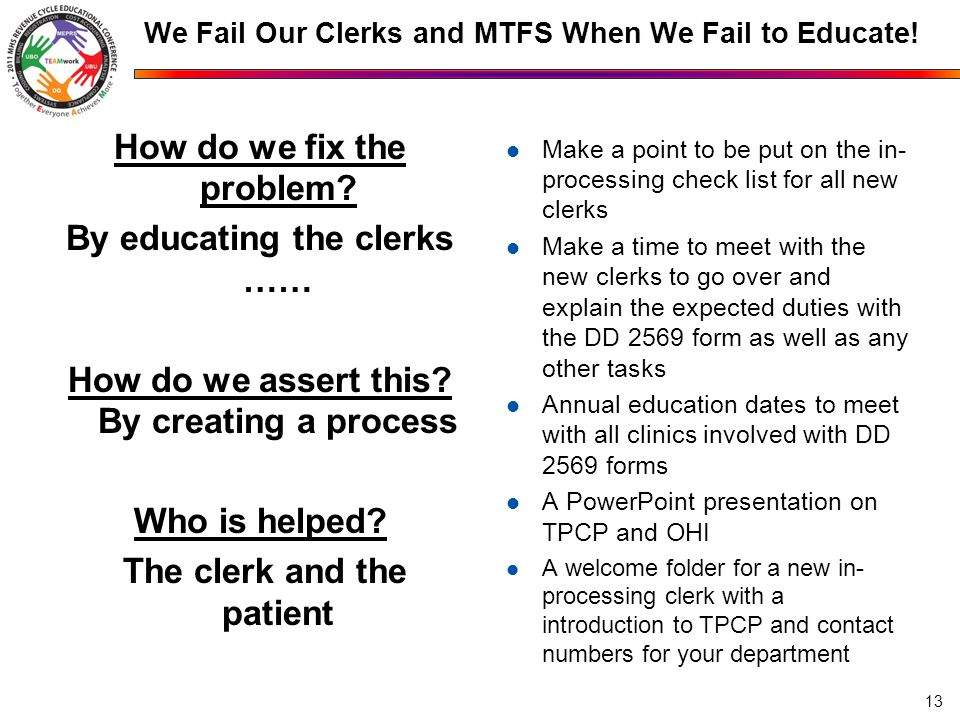 How do we fix the problem. By educating the clerks …… How do we assert this.