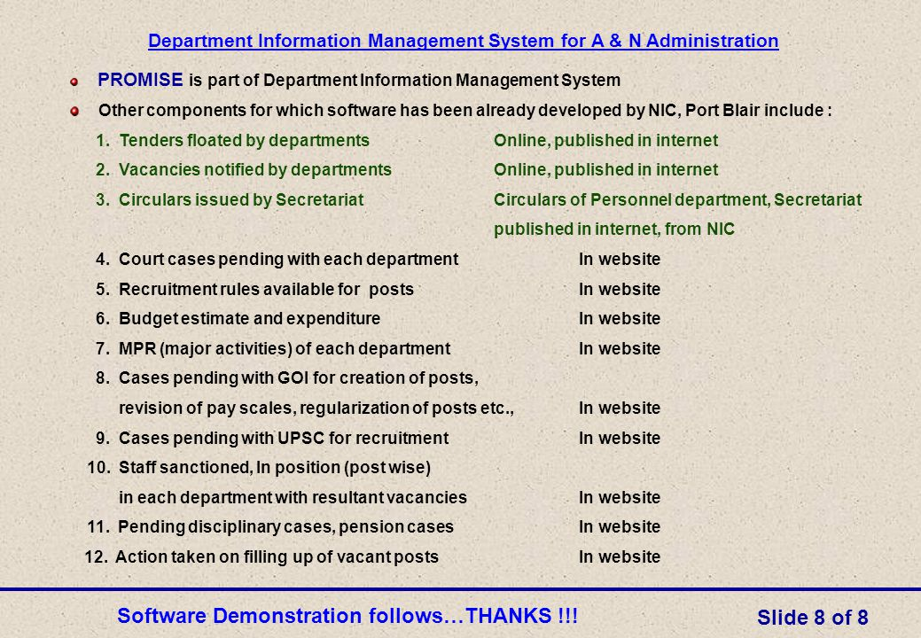 PROMISE is part of Department Information Management System Other components for which software has been already developed by NIC, Port Blair include : 1.