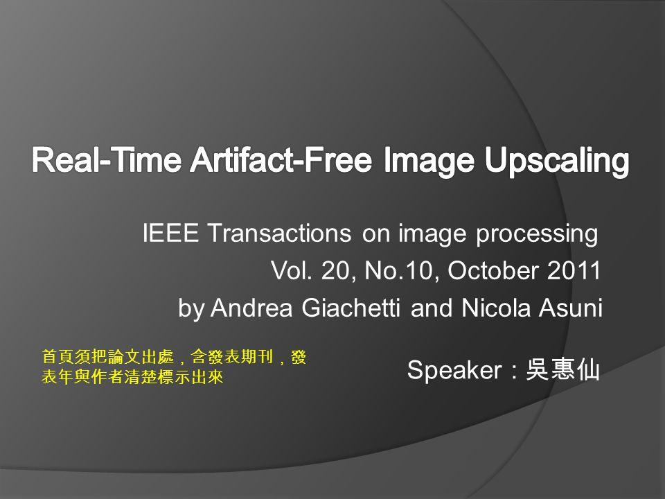 IEEE Transactions on image processing Vol. 20, No.10, October 2011 by Andrea Giachetti and Nicola Asuni Speaker : 吳惠仙 首頁須把論文出處,含發表期刊,發 表年與作者清楚標示出來