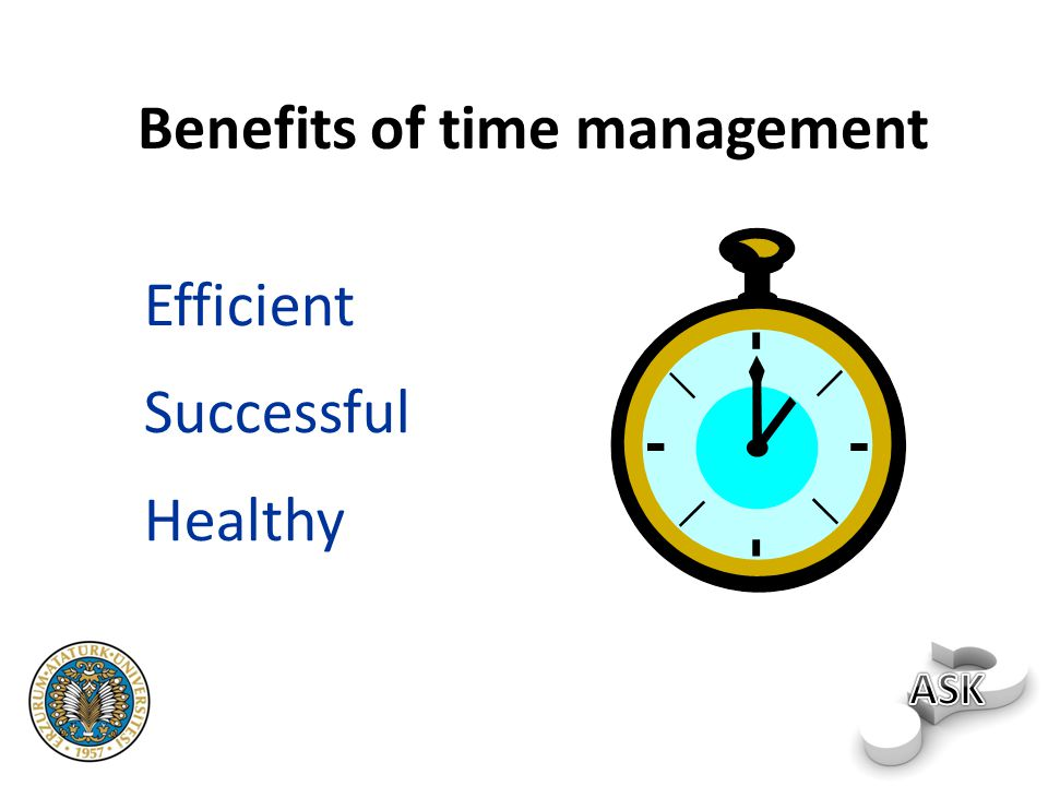 Benefits of time management Efficient Successful Healthy