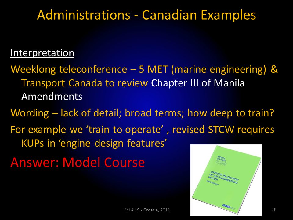 Administrations - Canadian Examples Interpretation Weeklong teleconference – 5 MET (marine engineering) & Transport Canada to review Chapter III of Ma