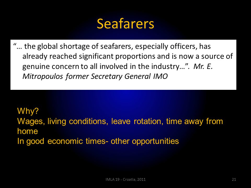 "Seafarers ""… the global shortage of seafarers, especially officers, has already reached significant proportions and is now a source of genuine concern"