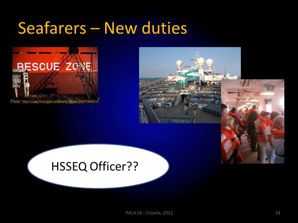 Seafarers – New duties IMLA 19 - Croatia, 201124 Flickr http://www.flickr.com/photos/5y12u3k/3407158531 / HSSEQ Officer