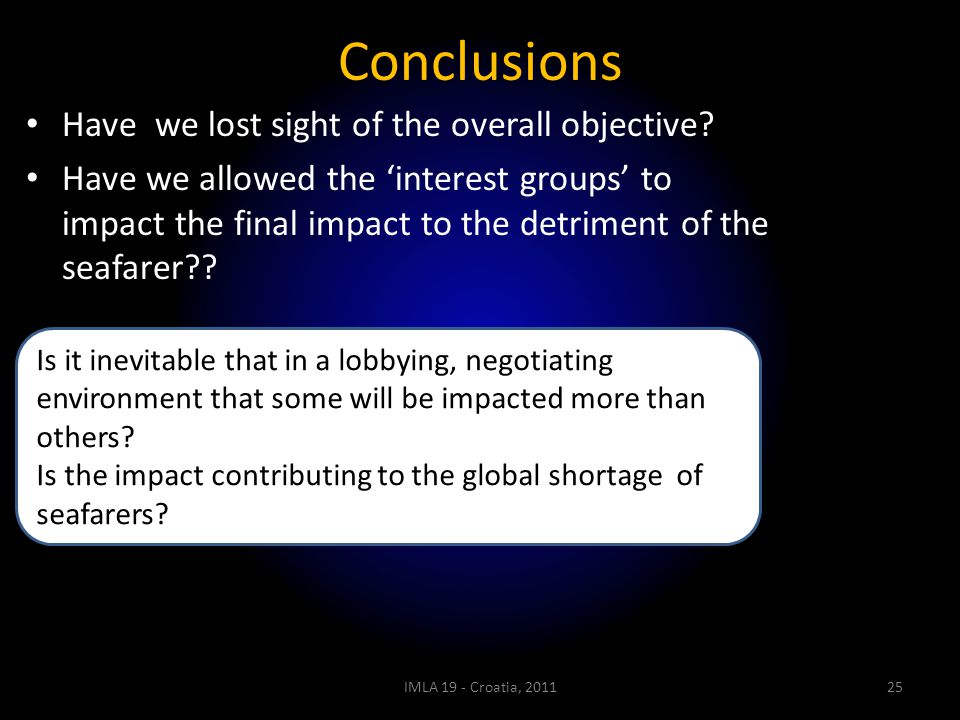 Conclusions Have we lost sight of the overall objective? Have we allowed the 'interest groups' to impact the final impact to the detriment of the seaf