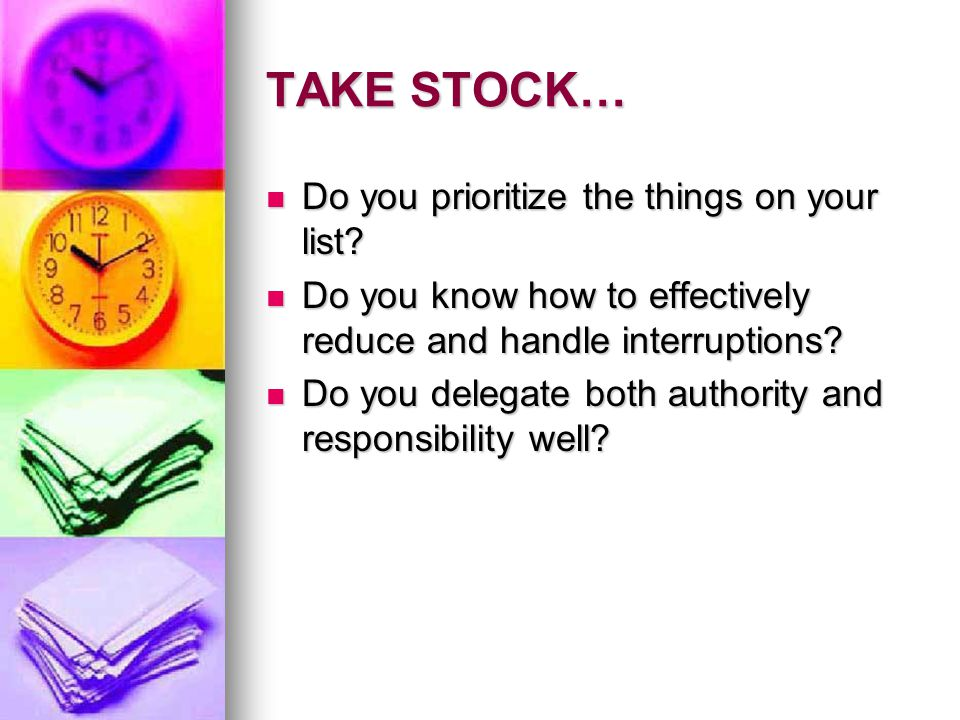 TAKE STOCK… Do you prioritize the things on your list.