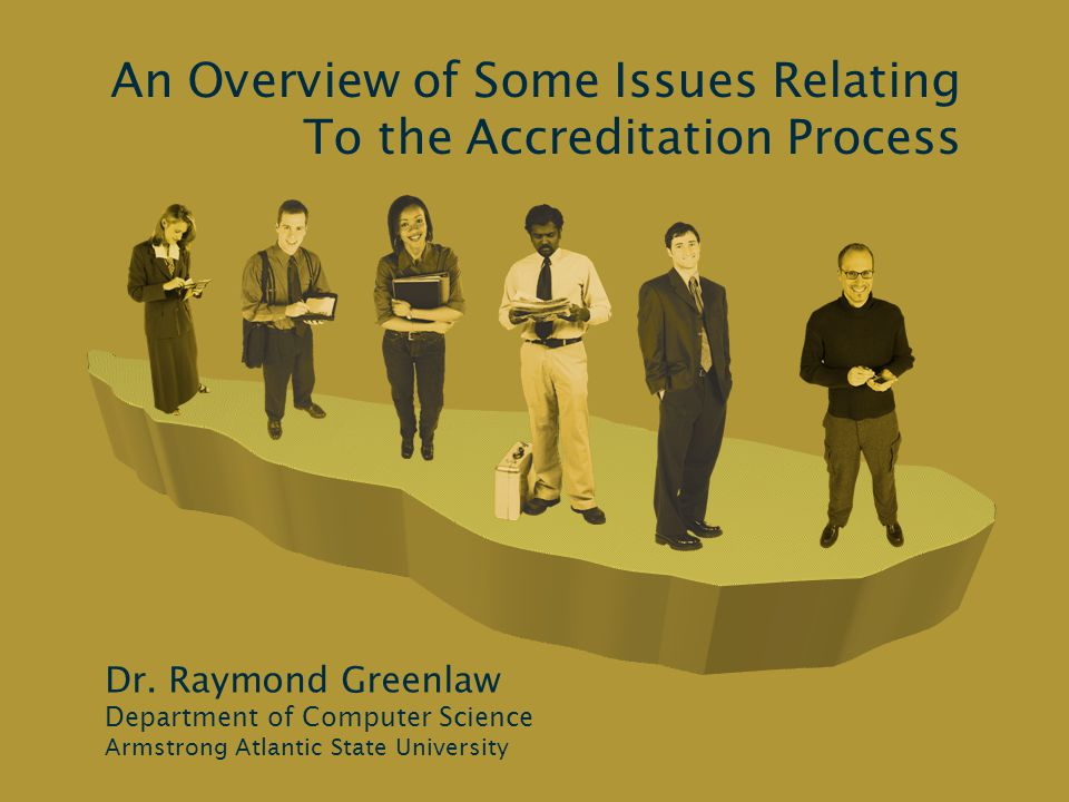 An Overview of Some Issues Relating To the Accreditation Process Dr.