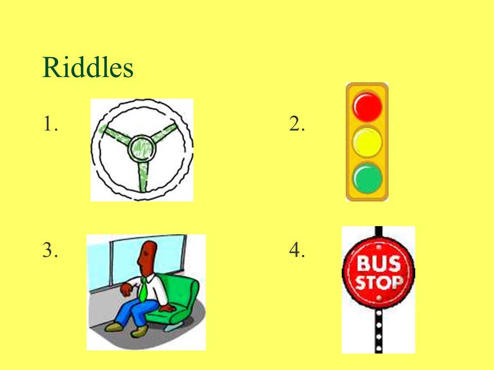 Riddles 1.2. 3.4.