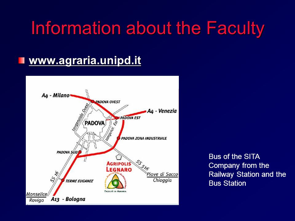 Information about the Faculty www.agraria.unipd.it Bus of the SITA Company from the Railway Station and the Bus Station